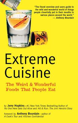 Extreme Cuisine By Hopkins, Jerry/ Bourdain, Anthony (FRW)/ Freeman, Michael (PHT)